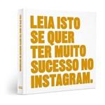 Leia Isto se Quer Ter Muito Sucesso no Instagram
