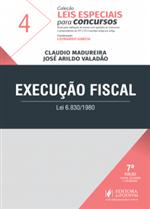 Leis Especiais para Concursos - V.4 - Execução Fiscal (2019)