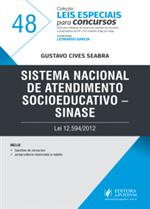 Leis Especiais para Concursos - V.48 - Sistema Nacional de Atendimento Socioeducativo - SINASE (2017)