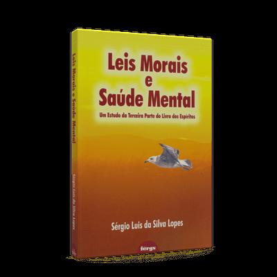 Leis Morais e Saúde Mental - um Estudo da Terceira Parte de o Livro dos Espíritos