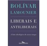 Liberais e Antiliberais - Cia das Letras