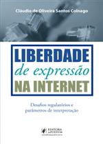 Liberdade de Expressão na Internet: Desafios Regulatórios e Parâmetros de Interpretação (2019)