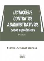 Licitações e Contratos Administrativos (Casos e Polêmicas)