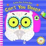 Little Owl, Little Owl, Can''t You Sleep?