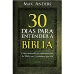 Livro - 30 Dias para Entender a Bíblia - Como Entender os Ensinamentos da Bíblia em 15 Minutos por Dia