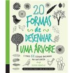 Livro - 20 Formas de Desenhar uma Árvore e Mais 44 Coisas Bacanas na Natureza