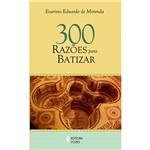 Livro - 300 Razões para Batizar