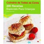 Livro - 200 Receitas Especiais para Crianças - Coleção Culinária de Todas as Cores