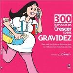 Livro - 300 Respostas da Crescer Sobre Gravidez