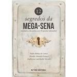 Livro - 12 Segredos da Mega-sena : Revelados e Discutidos com 38 Apostas Otimizadas