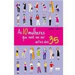 Livro - 10 Mulheres que Você Vai Ser Antes dos 35, as