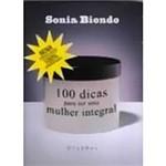 Livro - 100 Dicas para Ser uma Mulher Integral