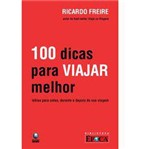Livro - 100 Dicas para Viajar Melhor - Idéias para Antes, Durante e Depois da Sua Viagem