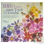 Livro 100 Flores para Tricô & Crochê