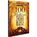 Livro - 100 Mulheres Fizeram a Historia das Assembleias de Deus no Brasil
