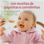 Livro - 100 Receitas de Papinhas e Comidinhas
