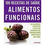 Livro - 100 Receitas de Saúde: Alimentos Funcionais