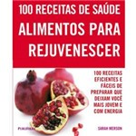 Livro - 100 Receitas de Saúde - Alimentos para Rejuvenescer