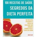 Livro - 100 Receitas de Saúde - Segredos da Dieta Perfeita