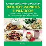 Livro - 100 Receitas para o Dia a Dia - Molhos Rápidos e Práticos