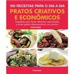 Livro - 100 Receitas para o Dia a Dia - Pratos Criativos e Econômicos