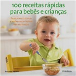 Livro - 100 Receitas Rápidas para Bebês e Crianças