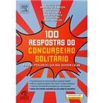 Livro - 100 Respostas do Concurseiro Solitário para as Perguntas que não Querem Calar