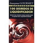 Livro - 100 Segredos de Liquidificador