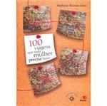 Livro - 100 Viagens que Toda Mulher Precisa Fazer