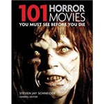 Livro - 101 Horror Movies You Must See Before You Die