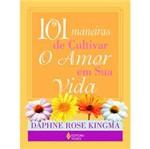 Livro - 101 Maneiras de Cultivar o Amor em Sua Vida