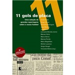 Livro - 11 Gols de Placa - uma Seleção de Reportagens Sobre o Nosso Futebol