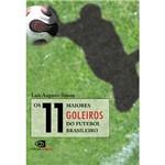 Livro - 11 Maiores Goleiros do Futebol Brasileiro, os