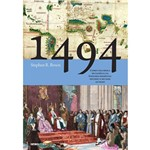 Livro - 1494: Como uma Briga de Família na Espanha Medieval Dividiu o Mundo ao Meio