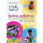 Livro - 125 Brincadeiras para Estimular o Cérebro da Criança de 1 a 3 Anos