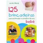 Livro - 125 Brincadeiras para Estimular o Cérebro do Seu Bebê