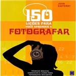 Livro - 150 Lições para Você Aprender a Fotografar