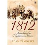 Livro - 1812: a Marcha Fatal de Napoleão Rumo a Moscou