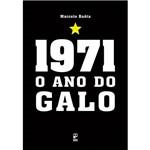 Livro - 1971: o Ano do Galo