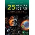 Livro - 25 Grandes Idéias - Como a Ciência Está Transformando o Nosso Mundo