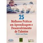 Livro - 25 Melhores Práticas em Aprendizagem e Desenvolvimento de Talentos
