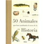 Livro - 50 Animales que Han Cambiado El Curso de La Historia