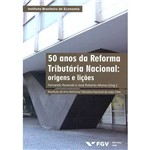 Livro - 50 Anos de Reforma Tributária Nacional