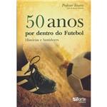 Livro - 50 Anos por Dentro do Futebol: Histórias e Bastidores
