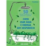 Livro - 50 Formas Inteligentes de Preservar o Planeta - Como Usar Água e Energia Sem Desperdício