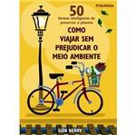 Livro - 50 Formas Inteligentes de Preservar o Planeta - Como Viajar Sem Prejudicar o Meio Ambiente