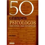 Livro - 50 Grandes Psicólogos - Suas Idéias, Suas Influências
