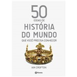 Livro - 50 Idéias de História do Mundo que Você Precisa Conhecer