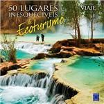 Livro - 50 Lugares Inesquecíveis de Ecoturismo