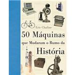 Livro - 50 Máquinas que Mudaram o Rumo da História